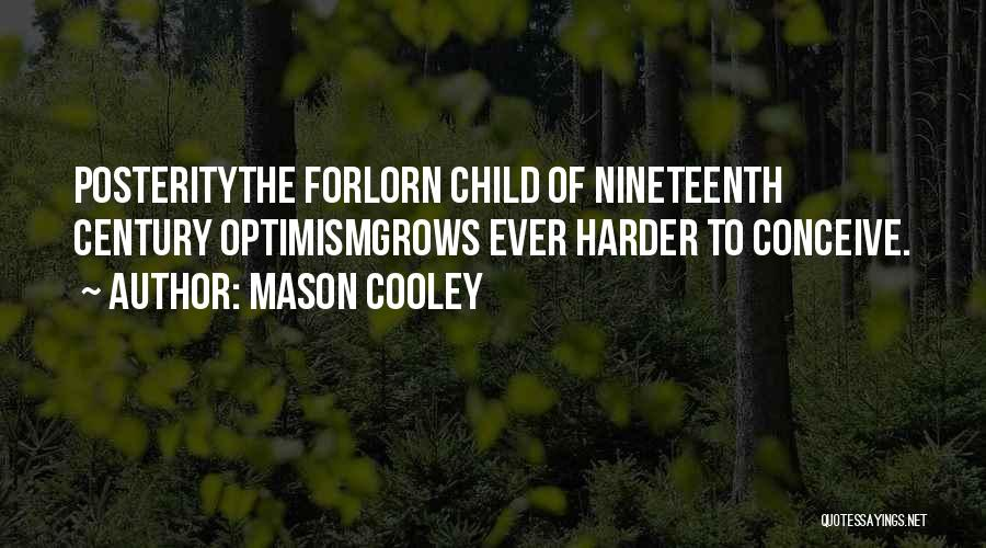 The Nineteenth Century Quotes By Mason Cooley
