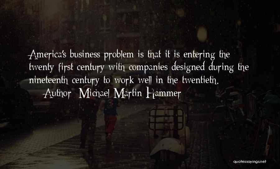 The Nineteenth Century Quotes By Michael Martin Hammer