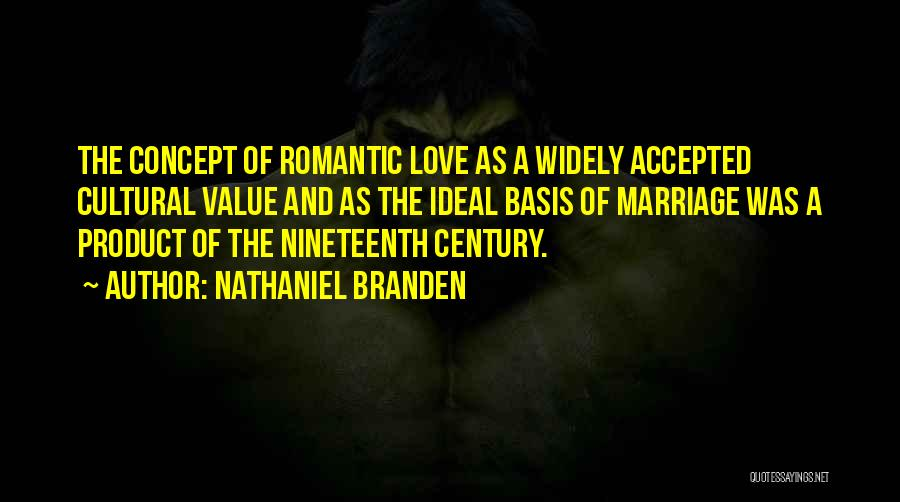 The Nineteenth Century Quotes By Nathaniel Branden