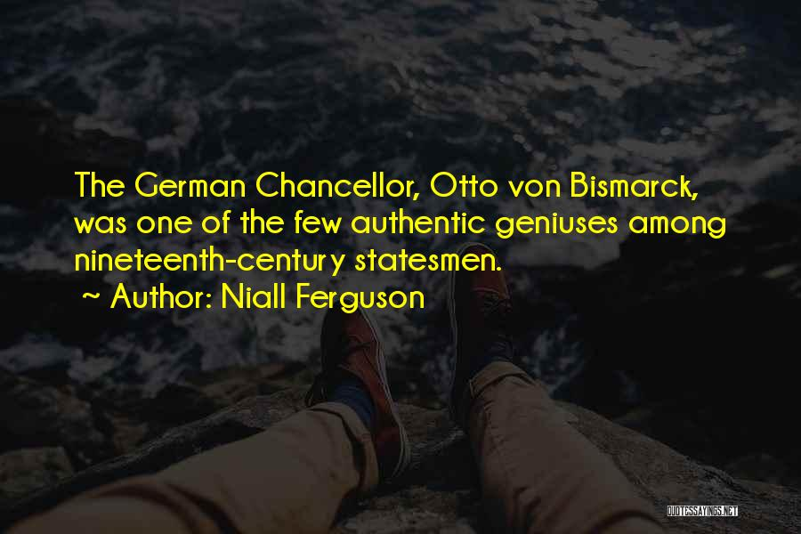 The Nineteenth Century Quotes By Niall Ferguson