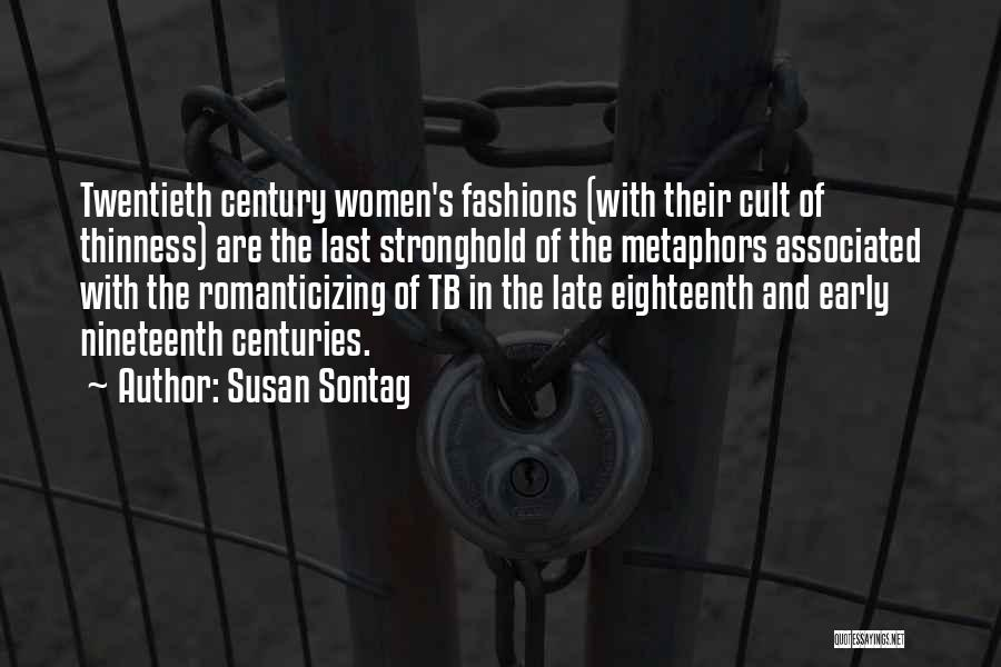 The Nineteenth Century Quotes By Susan Sontag