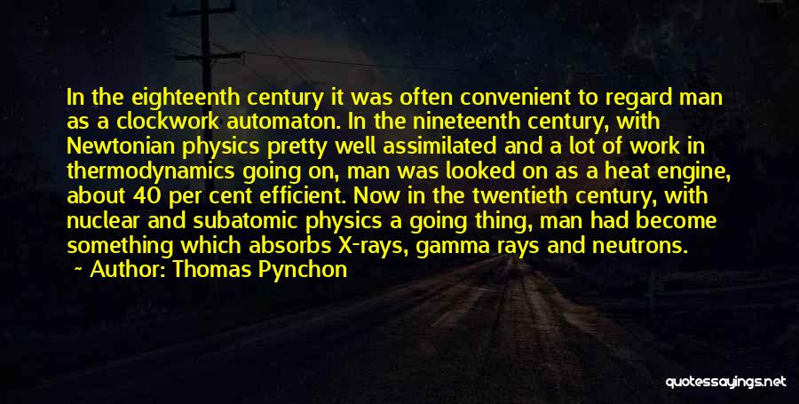 The Nineteenth Century Quotes By Thomas Pynchon
