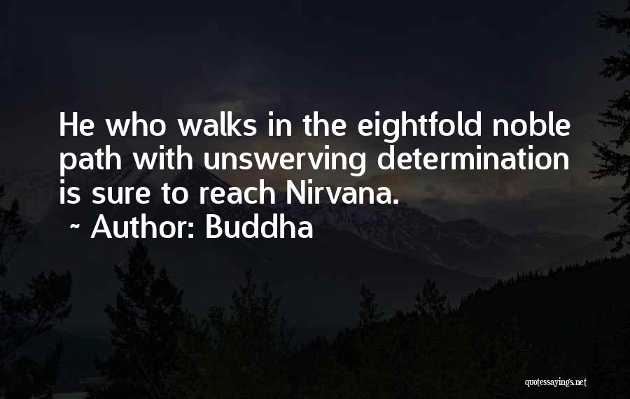 The Noble Eightfold Path Quotes By Buddha