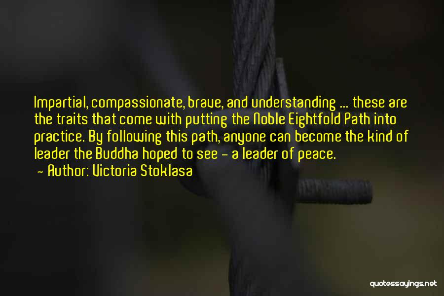 The Noble Eightfold Path Quotes By Victoria Stoklasa