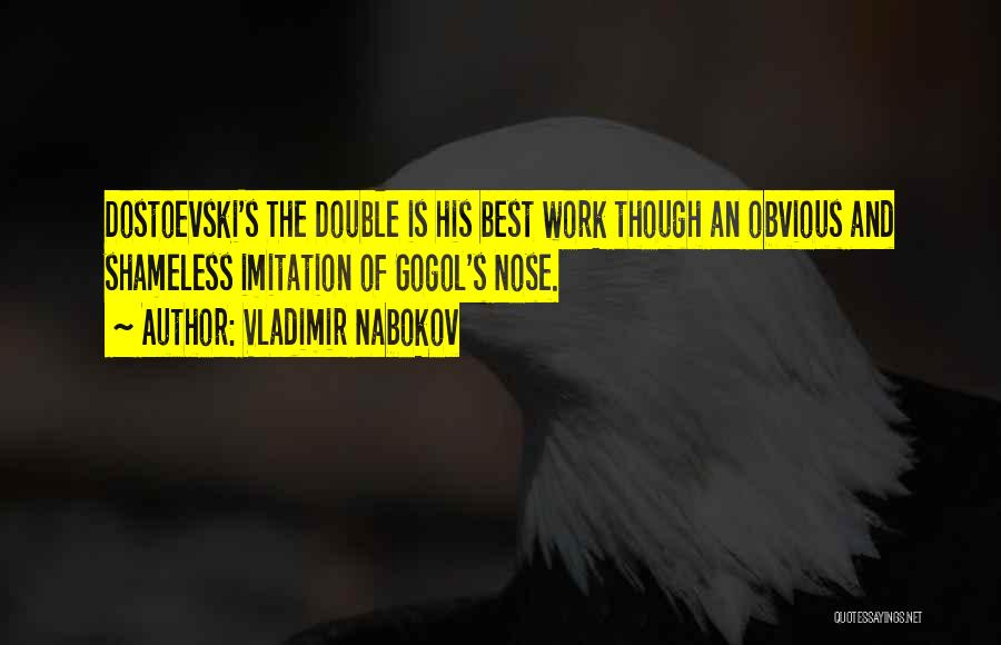 The Nose Gogol Quotes By Vladimir Nabokov