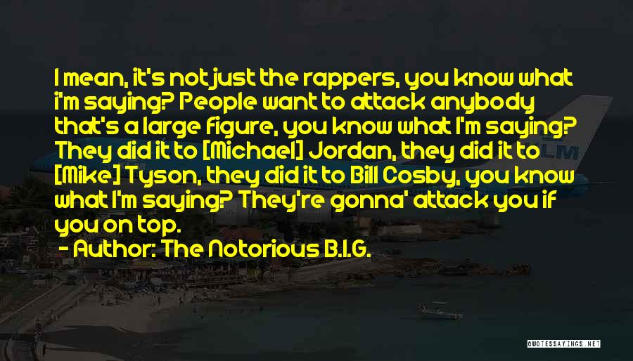 The Notorious B.I.G. Quotes 1410825