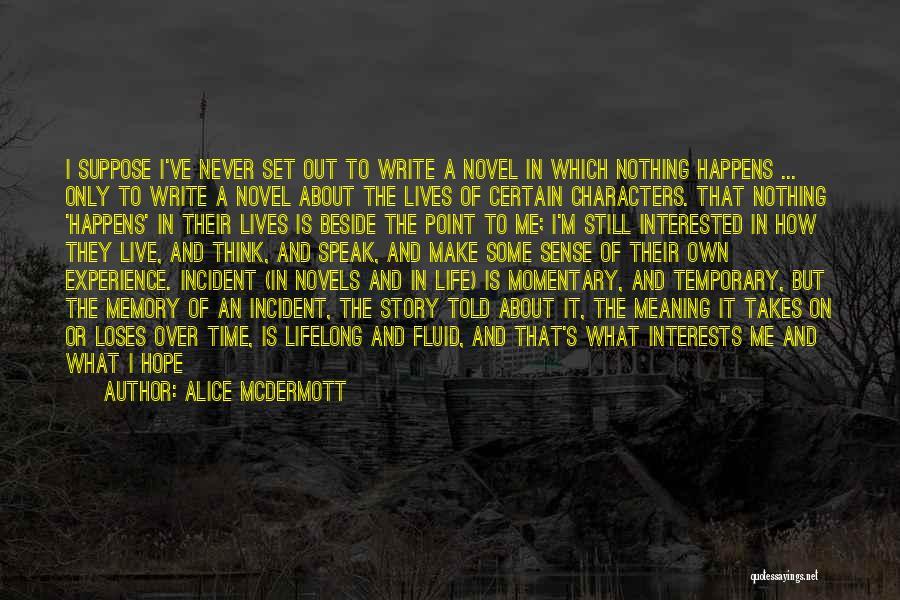 The Novel Speak Quotes By Alice McDermott