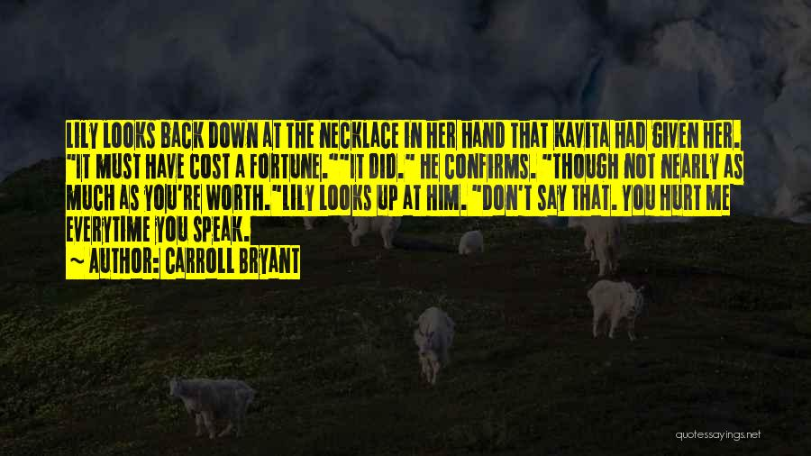 The Novel Speak Quotes By Carroll Bryant