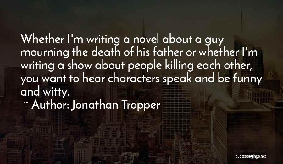 The Novel Speak Quotes By Jonathan Tropper