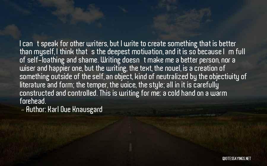 The Novel Speak Quotes By Karl Ove Knausgard
