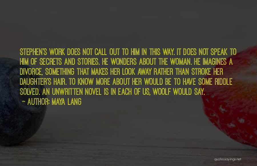 The Novel Speak Quotes By Maya Lang