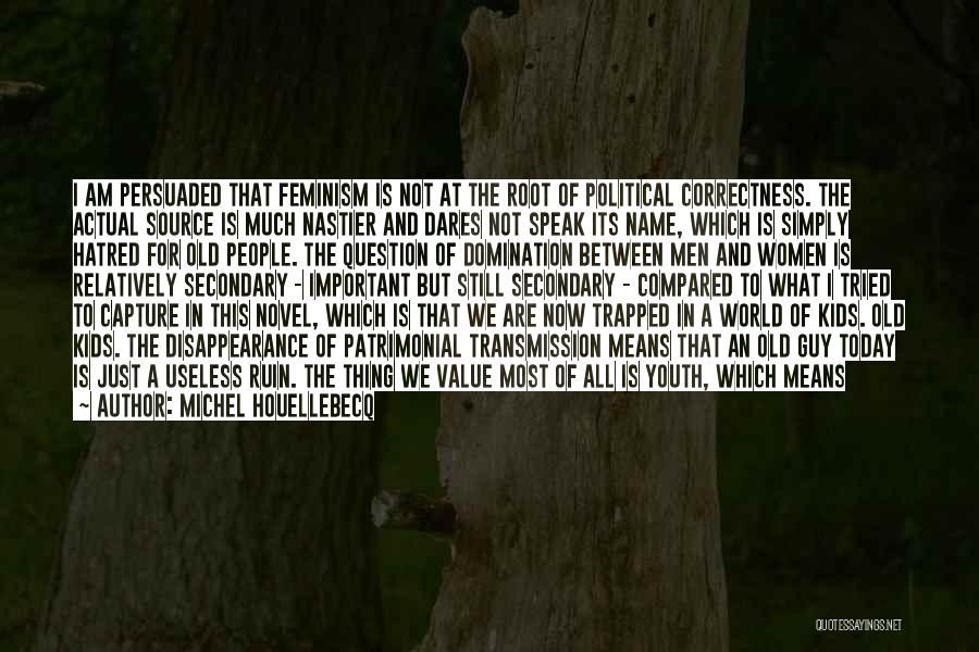The Novel Speak Quotes By Michel Houellebecq