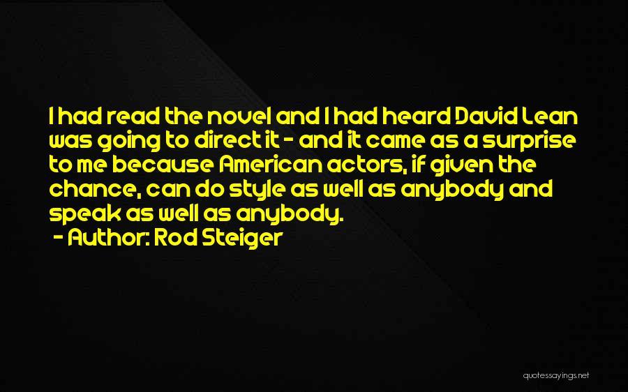 The Novel Speak Quotes By Rod Steiger