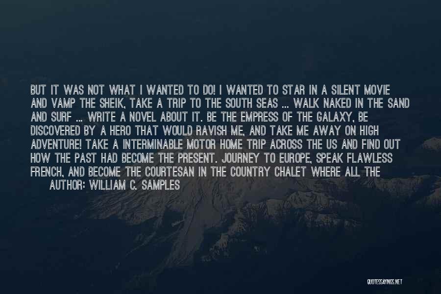 The Novel Speak Quotes By William C. Samples