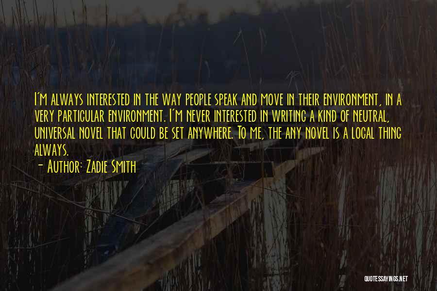 The Novel Speak Quotes By Zadie Smith