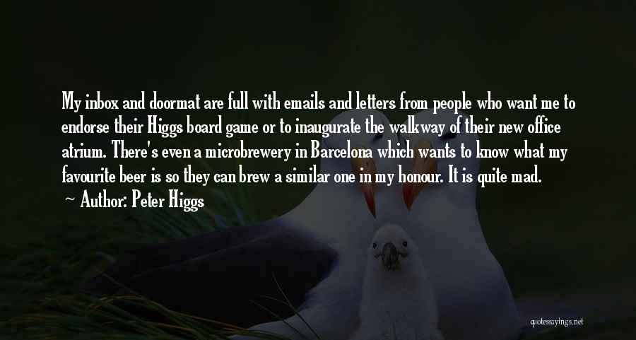 The Office Beer Me Quotes By Peter Higgs