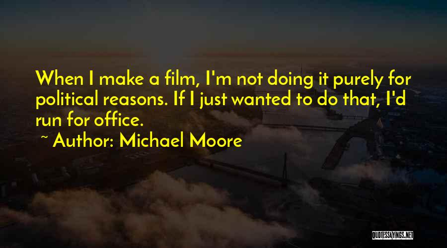 The Office Us Michael Quotes By Michael Moore