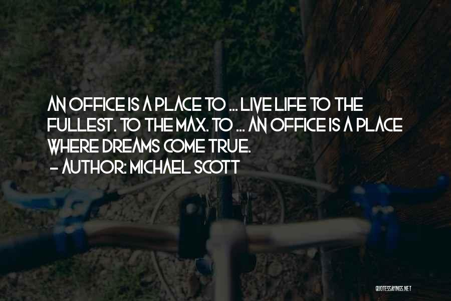 The Office Us Michael Quotes By Michael Scott