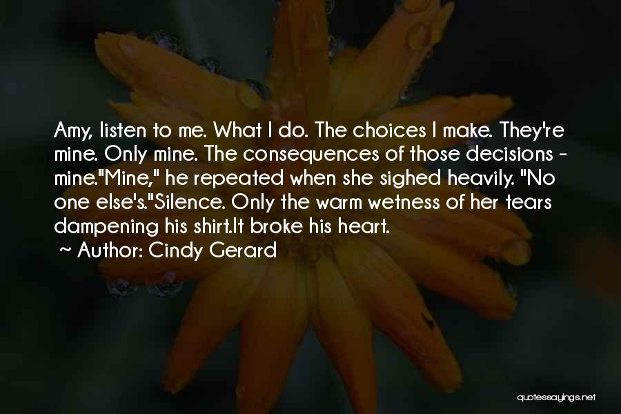 The One Who Broke Your Heart Quotes By Cindy Gerard