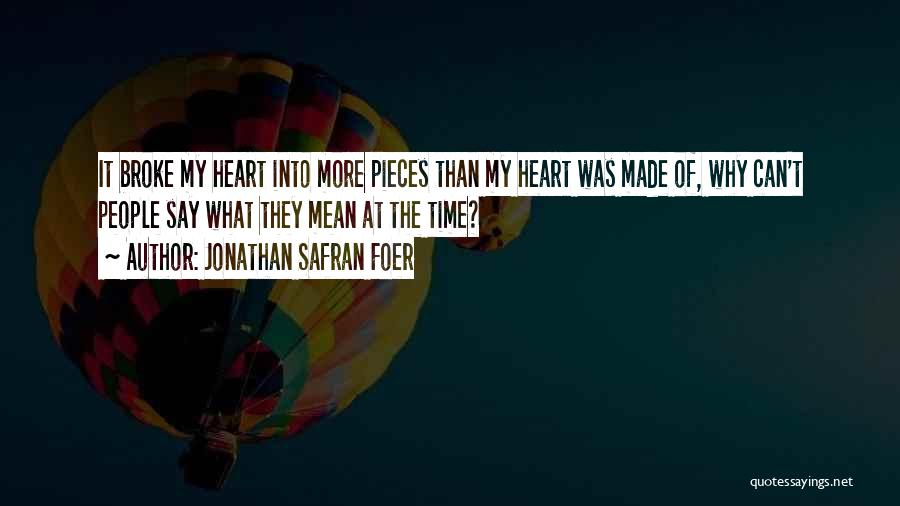 The One Who Broke Your Heart Quotes By Jonathan Safran Foer