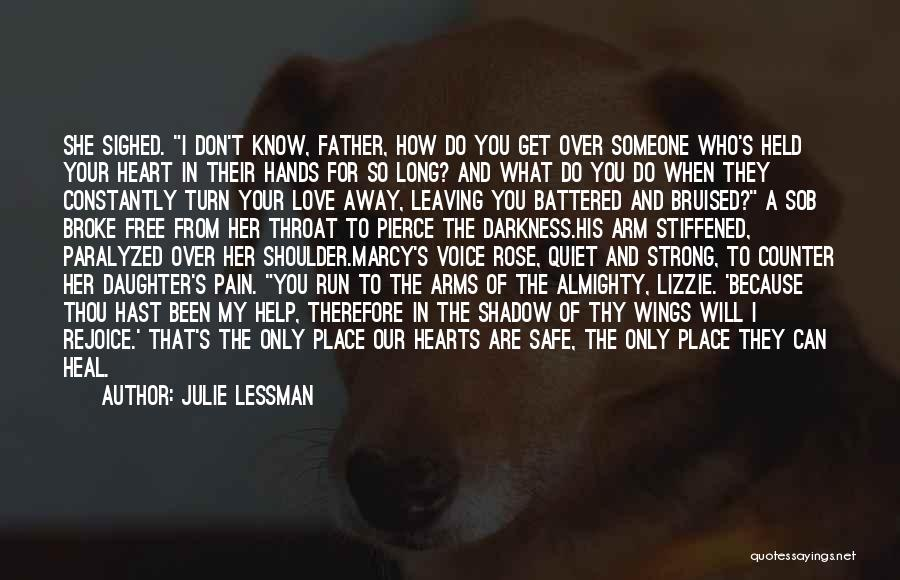 The One Who Broke Your Heart Quotes By Julie Lessman