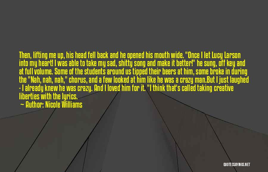 The One Who Broke Your Heart Quotes By Nicole Williams