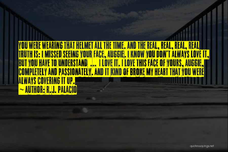 The One Who Broke Your Heart Quotes By R.J. Palacio
