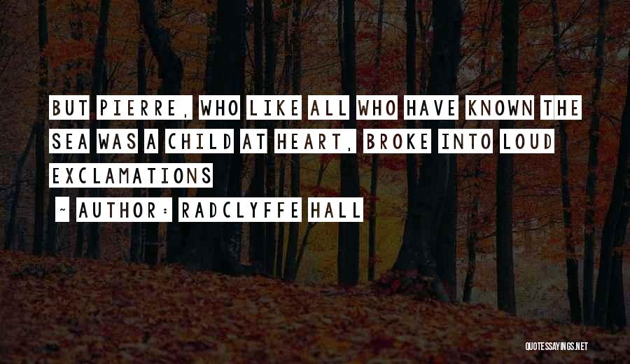 The One Who Broke Your Heart Quotes By Radclyffe Hall