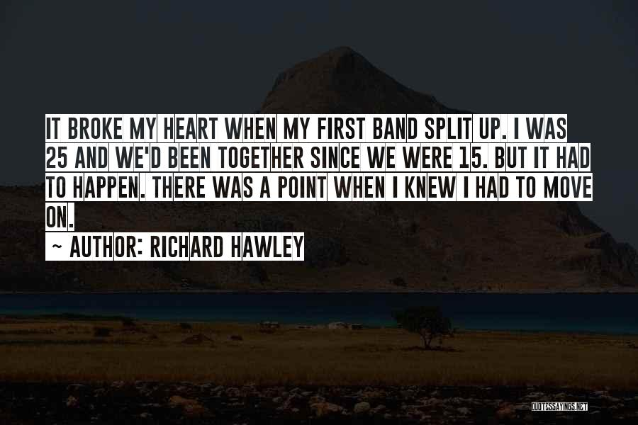 The One Who Broke Your Heart Quotes By Richard Hawley