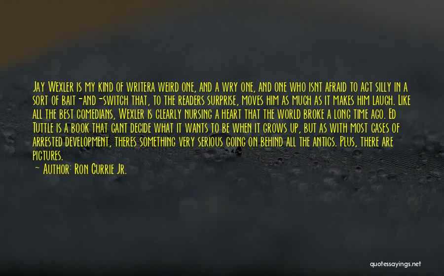 The One Who Broke Your Heart Quotes By Ron Currie Jr.