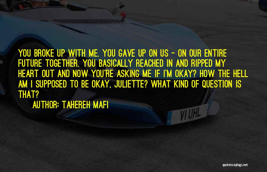 The One Who Broke Your Heart Quotes By Tahereh Mafi