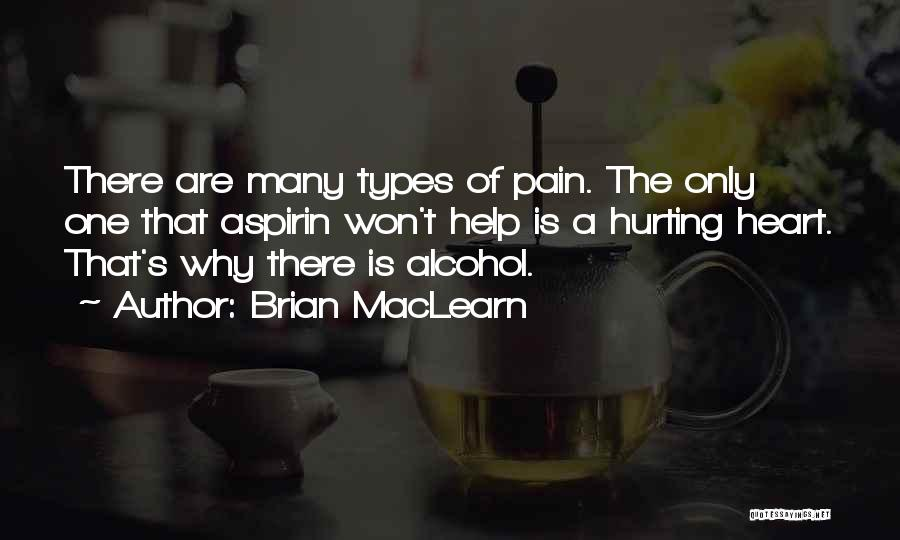 The One You Love Hurting You Quotes By Brian MacLearn