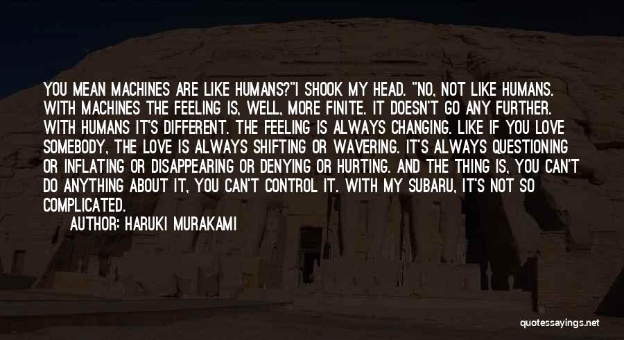 The One You Love Hurting You Quotes By Haruki Murakami