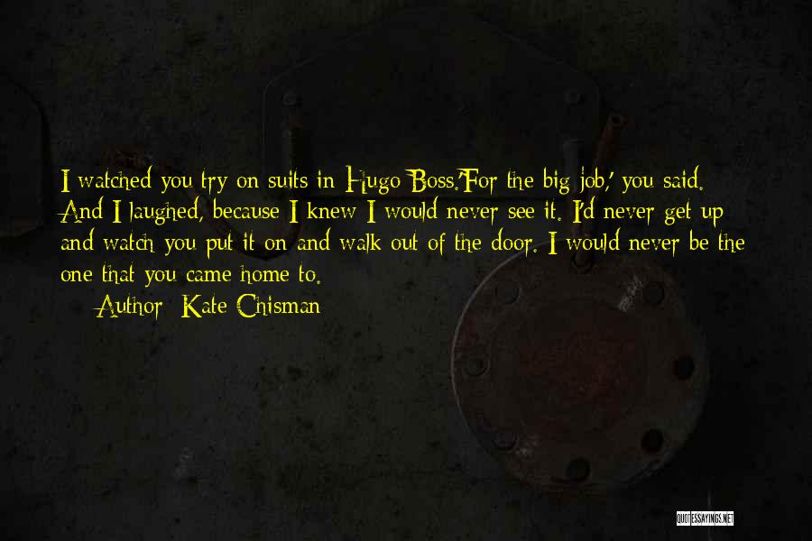 The One You Love Hurting You Quotes By Kate Chisman