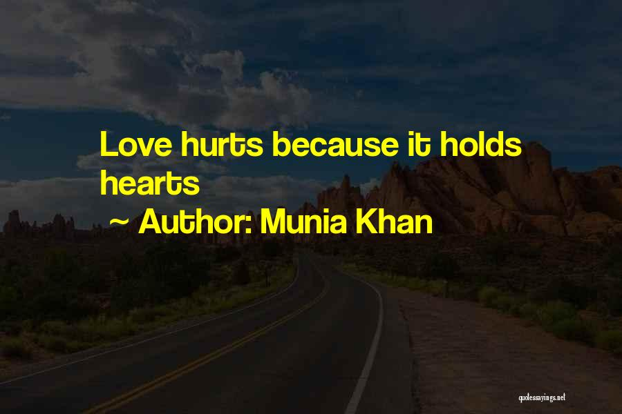 The One You Love Hurting You Quotes By Munia Khan