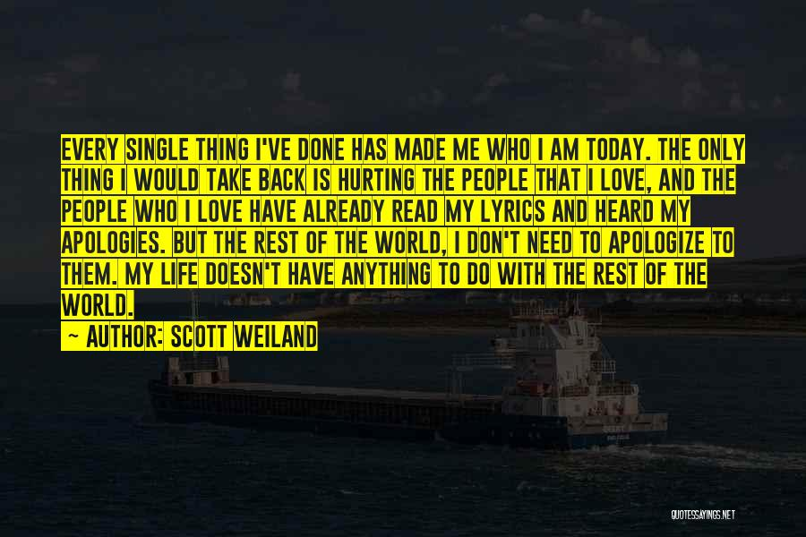 The One You Love Hurting You Quotes By Scott Weiland