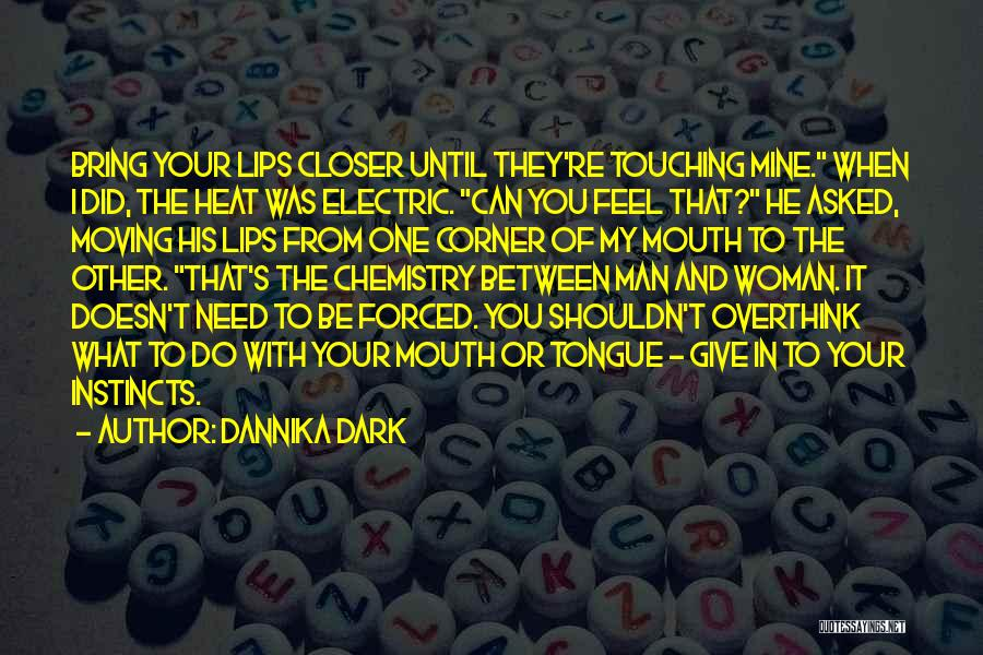 The One You Need Quotes By Dannika Dark