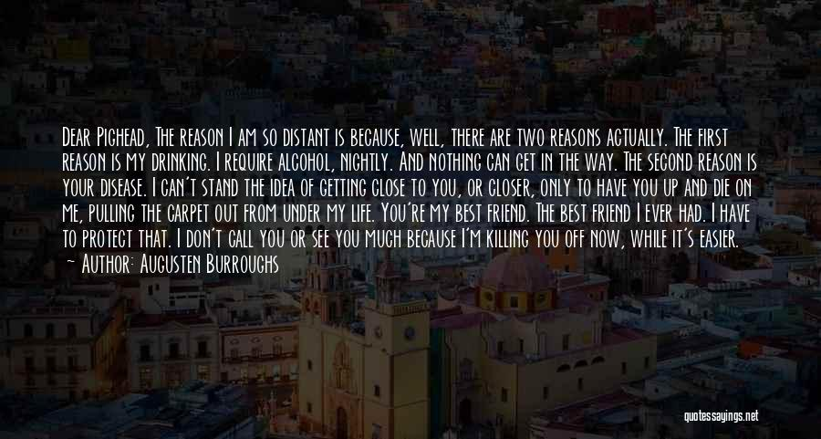 The Only One Trying Quotes By Augusten Burroughs