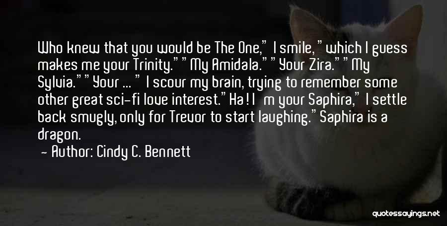 The Only One Trying Quotes By Cindy C. Bennett