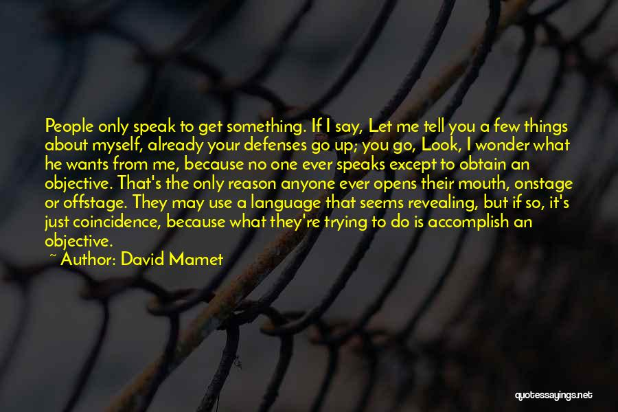 The Only One Trying Quotes By David Mamet