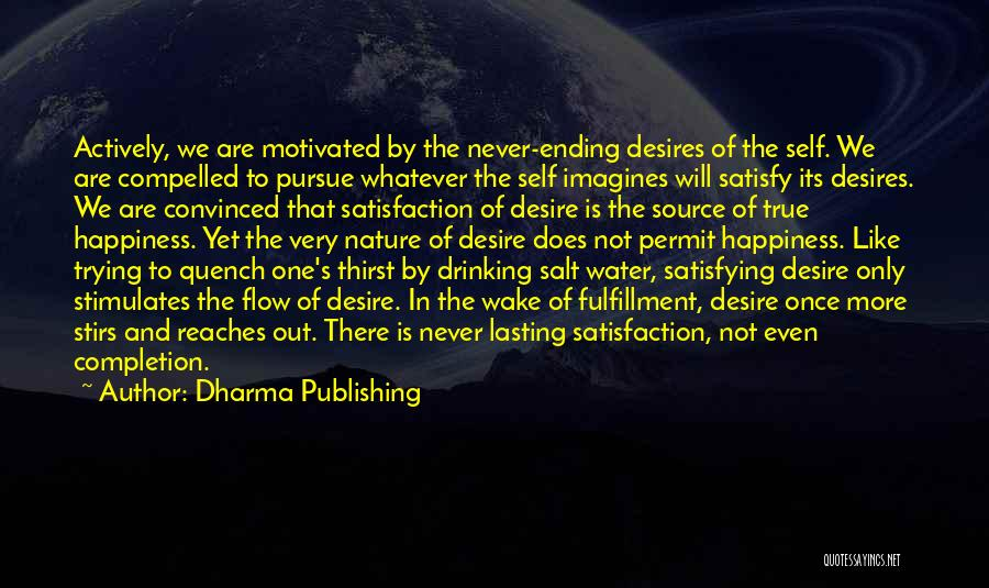 The Only One Trying Quotes By Dharma Publishing