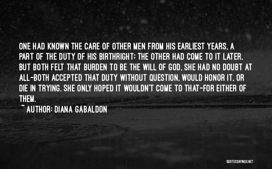 The Only One Trying Quotes By Diana Gabaldon