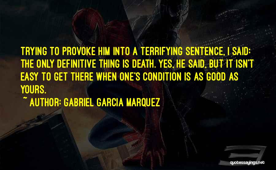 The Only One Trying Quotes By Gabriel Garcia Marquez