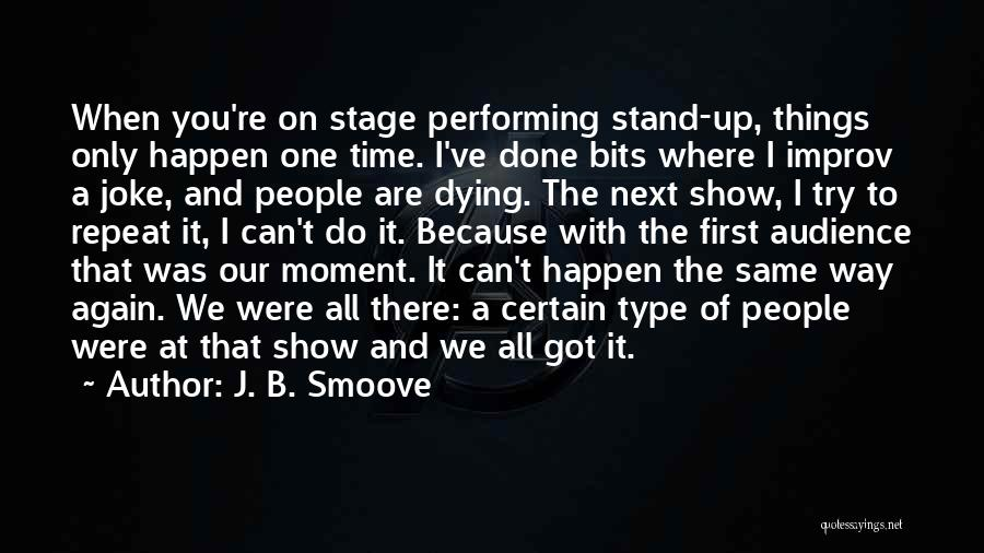 The Only One Trying Quotes By J. B. Smoove