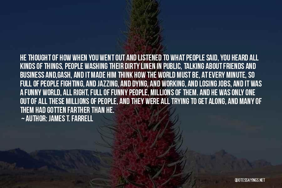 The Only One Trying Quotes By James T. Farrell