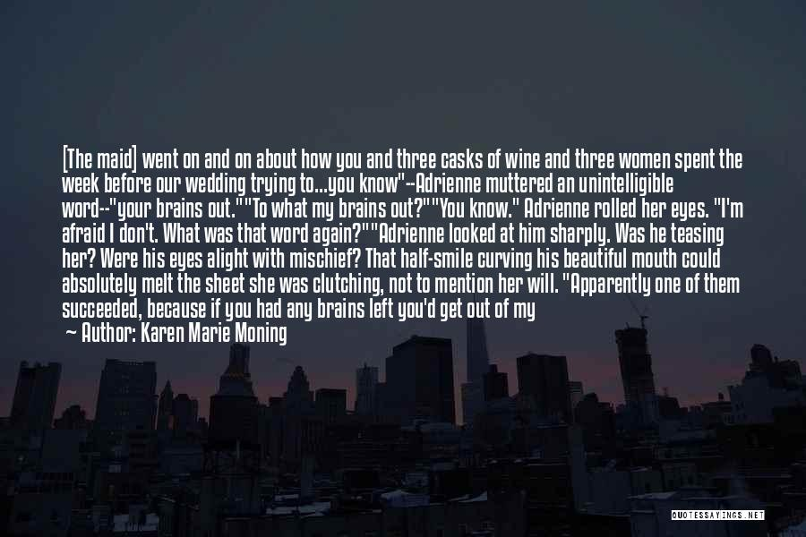 The Only One Trying Quotes By Karen Marie Moning