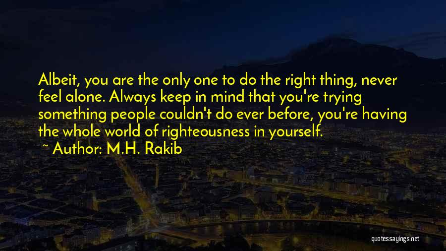 The Only One Trying Quotes By M.H. Rakib