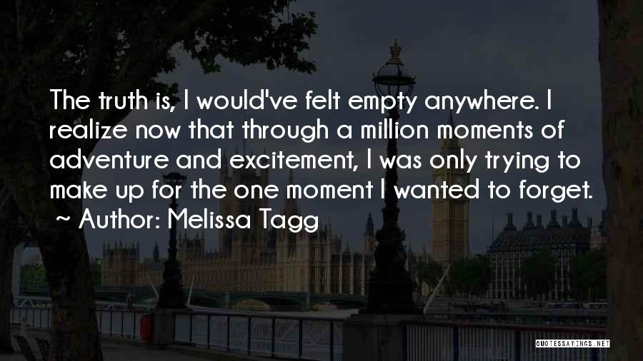 The Only One Trying Quotes By Melissa Tagg