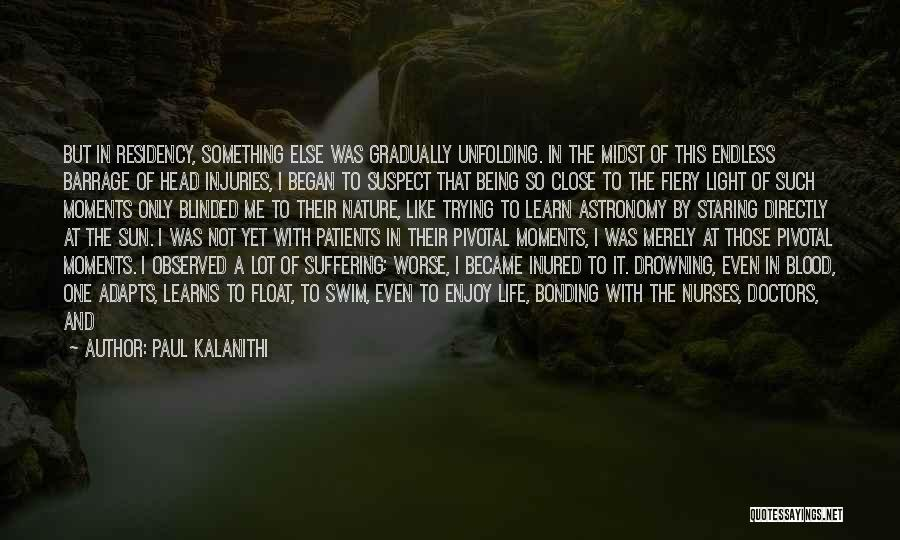 The Only One Trying Quotes By Paul Kalanithi