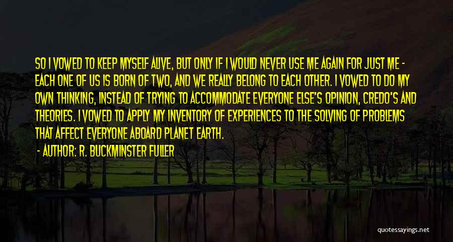 The Only One Trying Quotes By R. Buckminster Fuller
